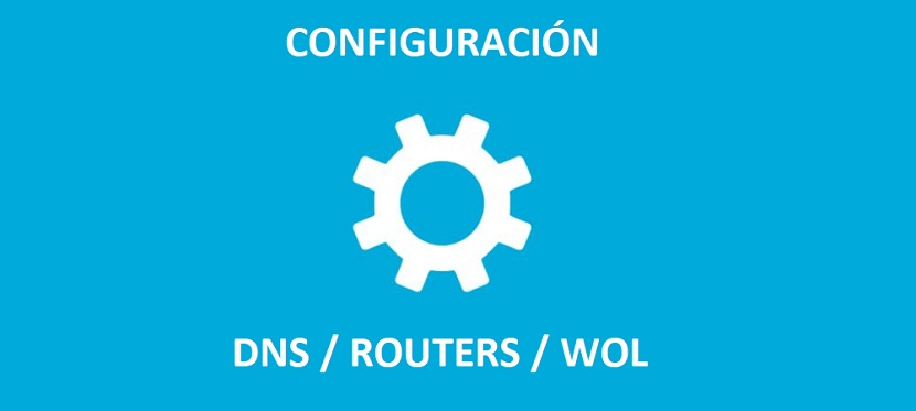 Wake on LAN (WoL) - Configuración: DNS y Routers
