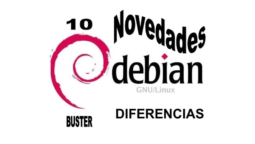 DEBIAN 10 - Buster: Novedades y Diferencias