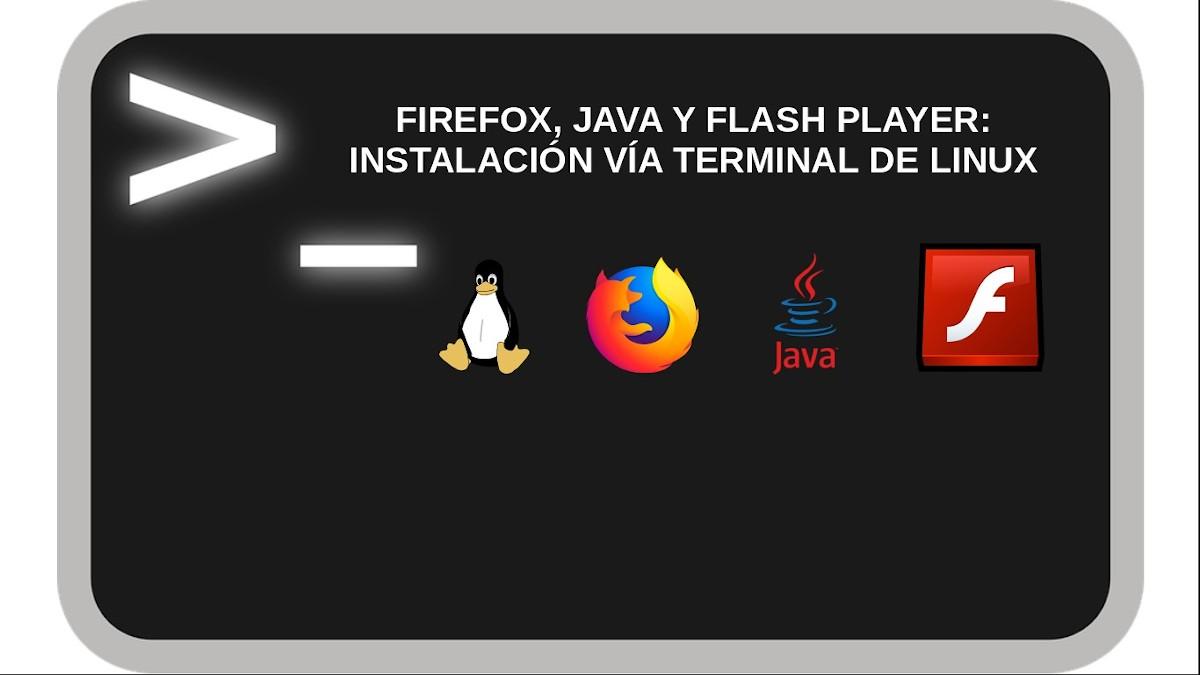 Firefox, Java y Flash Player: Instalación vía terminal de Linux