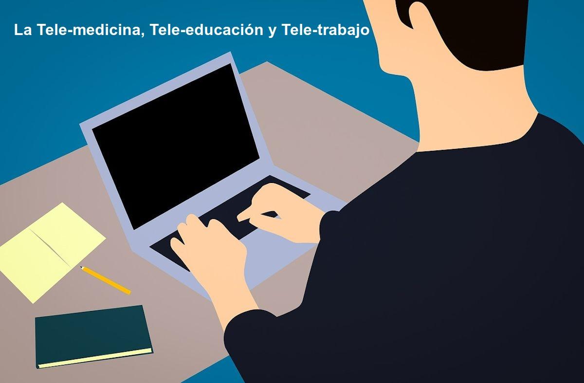 Resumen Tecnológico 2019: Tele-medicina, Tele-educación y Tele-trabajo