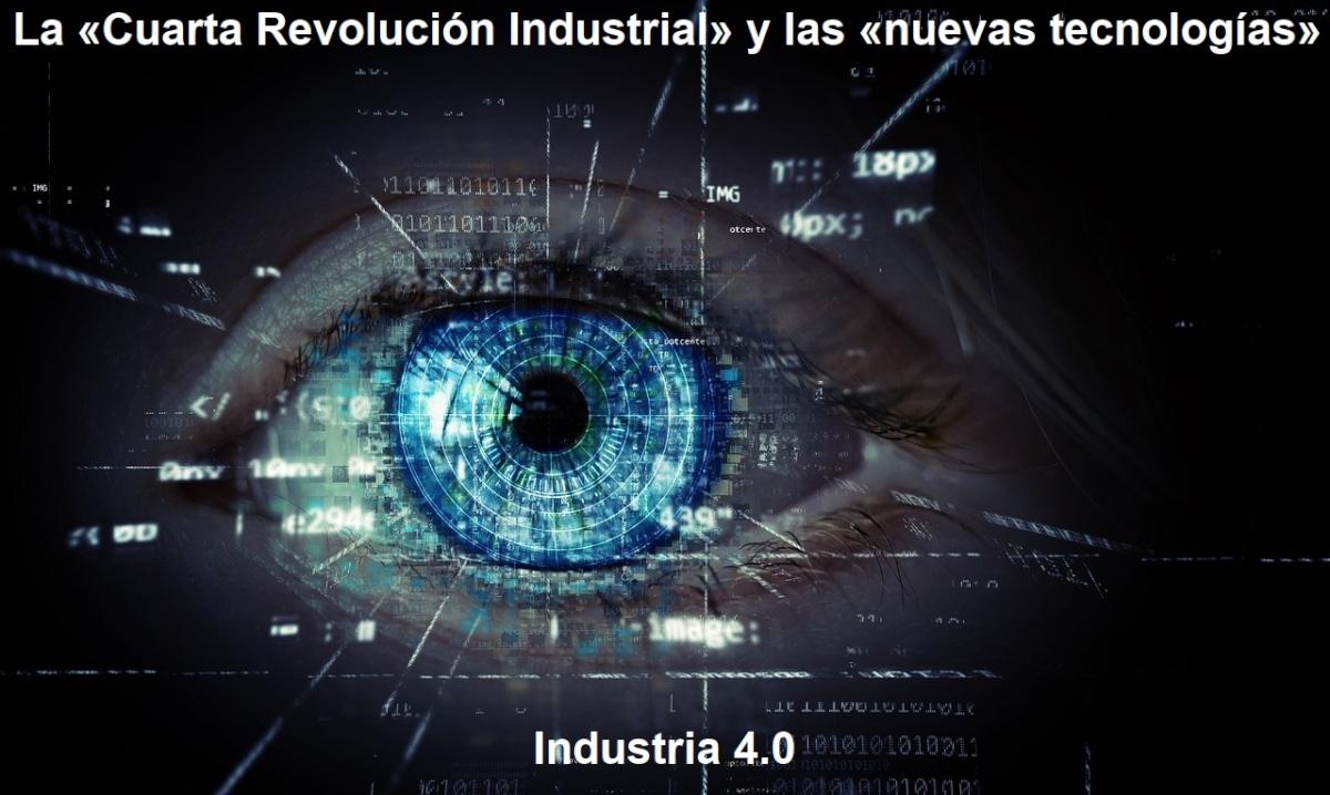 La Cuarta Revolución Industrial y las nuevas tecnologías