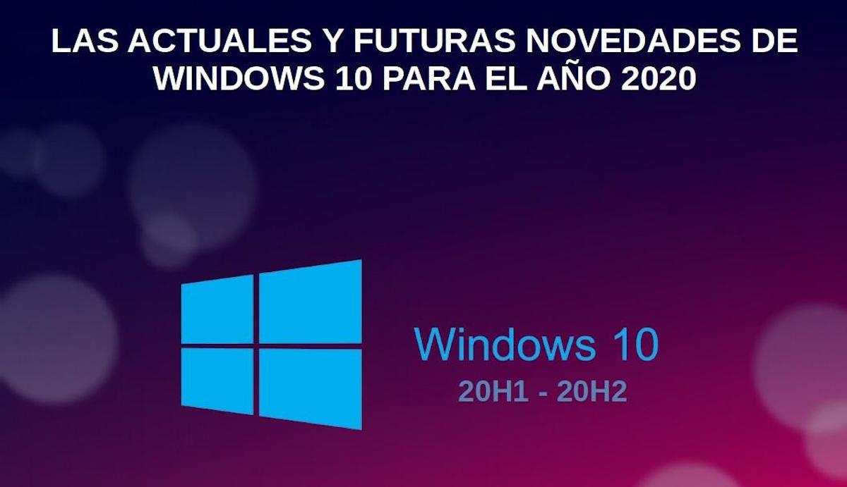 Las actuales y futuras novedades de Windows 10 para el año 2020