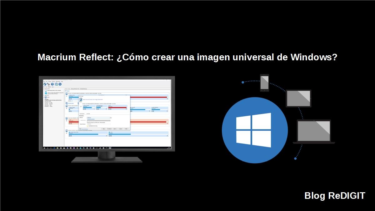 Macrium Reflect: ¿Cómo crear una imagen universal de Windows?